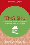 feng shui, create health, wealth and happiness through the power of your home.