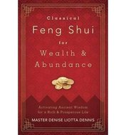 classical feng shui for wealth & Abundance